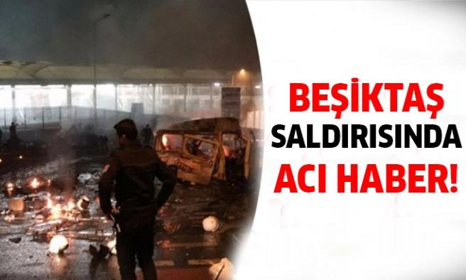 Beşiktaş'taki saldırıdan acı haber!