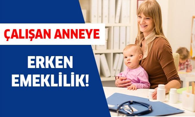 Çalışan annelere erken emeklilik müjdesi!
