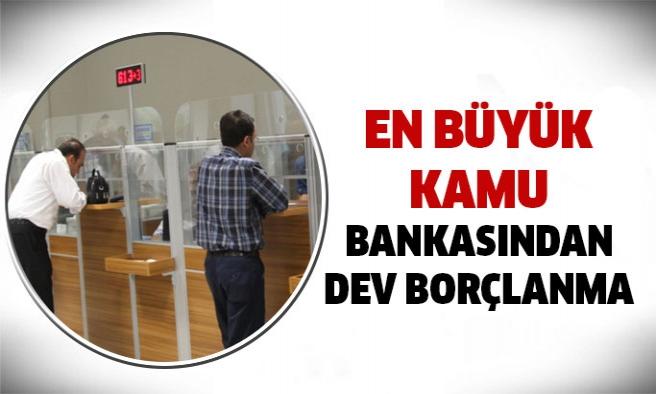 Dev banka 4 milyar dolara kadar borçlanacak!