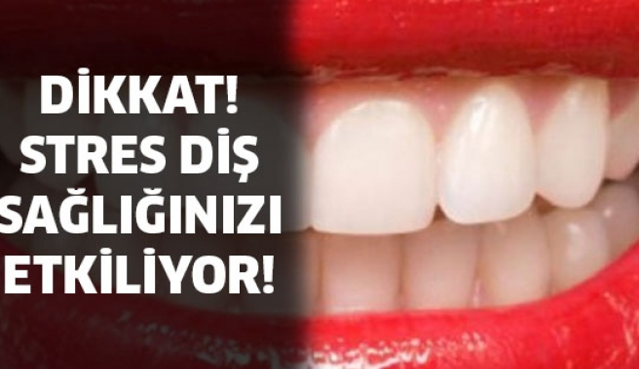 Dikkat! Strese bağlı diş dökümü...