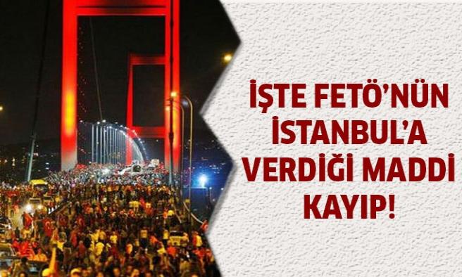 FETÖ'nün İstanbul'a verdiği zarar!