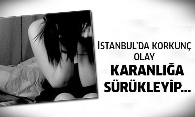 İstanbul'da korkunç olay! Karanlığa götürüp...