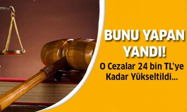 Kanuna aykırı hareket edenler için ceza!