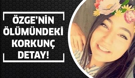 Üniversiteli Özge'nin ölümünde kahreden gerçek!