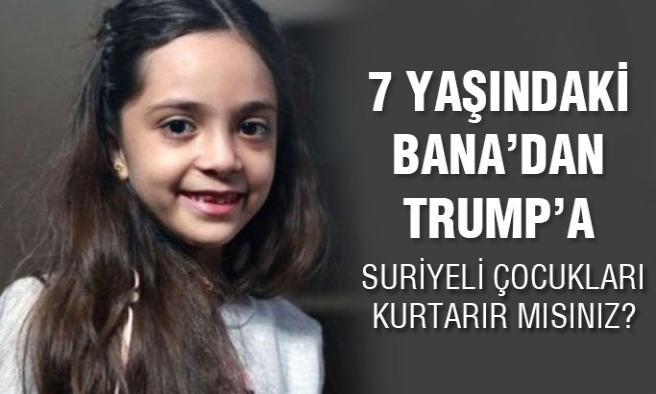 7 Yaşında Ki Bana Trump'a:Suriyeli çocukları kurtarır mısınız?