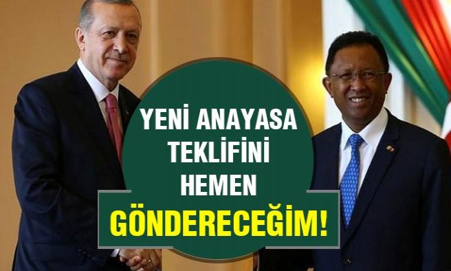 Erdoğan:Yeni anayasa teklifini hemen göndereceğim