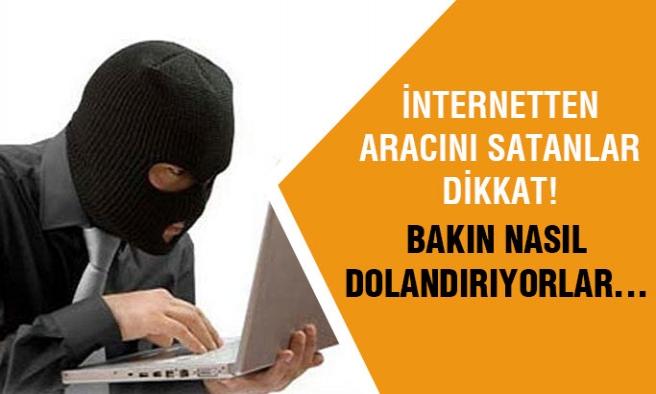 İnternet üzerinden aracını satanlar dikkat!