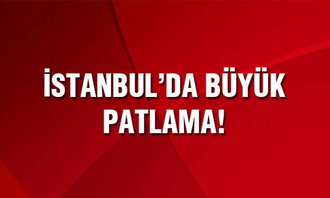 İstanbul'da büyük patlama!