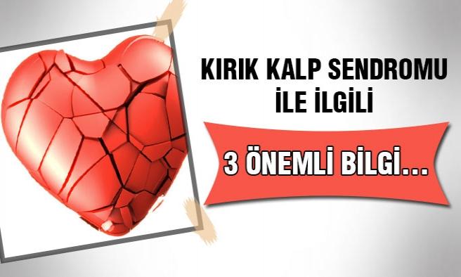 Kırık Kalp Sendromuyla İlgili Önemli 3 Bilgi
