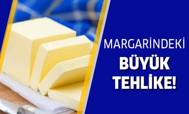 Margarindeki Tehlike