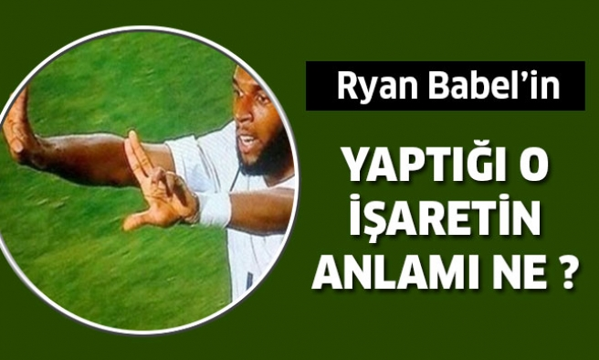Ryan Babel Yaptığı İşaretin Anlamını Açıkladı...