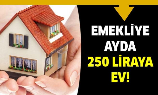 Emeklilere Ayda 250 Liraya Ev İmkanı!