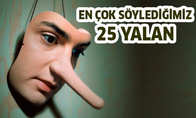 En Çok Söylediğimiz 25 Yalan