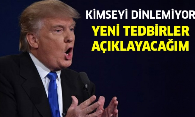 Kimse Durduramıyor! Trump:Yeni Tedbirler Alacağım