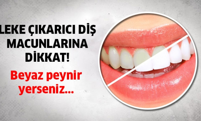 Leke çıkarıcı diş macunlarına dikkat!