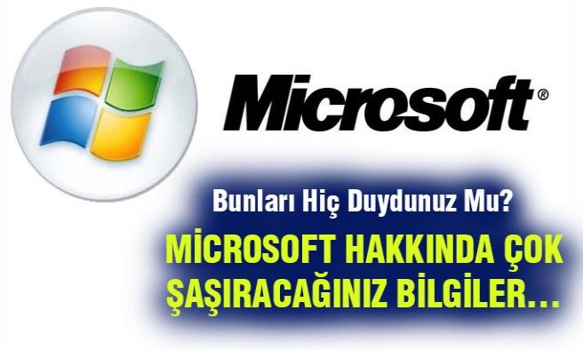 Microsoft Hakkında Sizi Çok Şaşırtacak Bilgiler