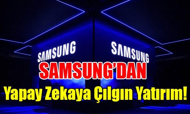 Samsung'dan Çılgın Yatırım!