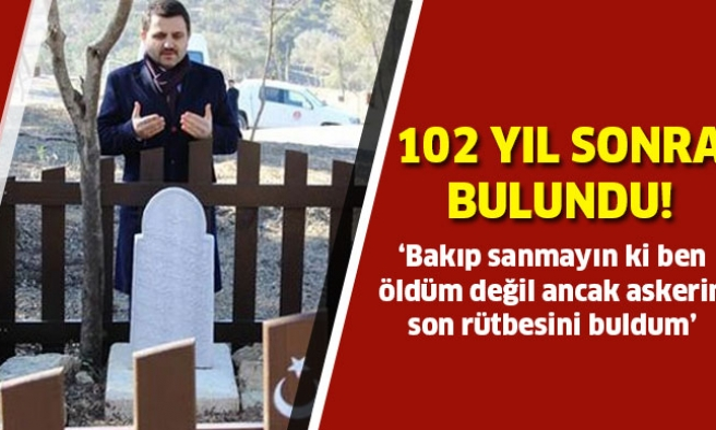 Şehidin mezarı 102 yıl sonra bulundu!