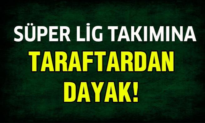 Süper Lig Takımına Darp!