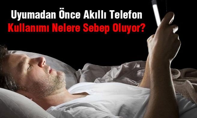 Uyumadan Önce Telefon Kullananlar Dikkat!