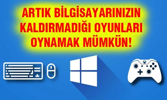 Artık bilgisayarınızın kaldıramadığı oyunları oynayabilirsiniz!