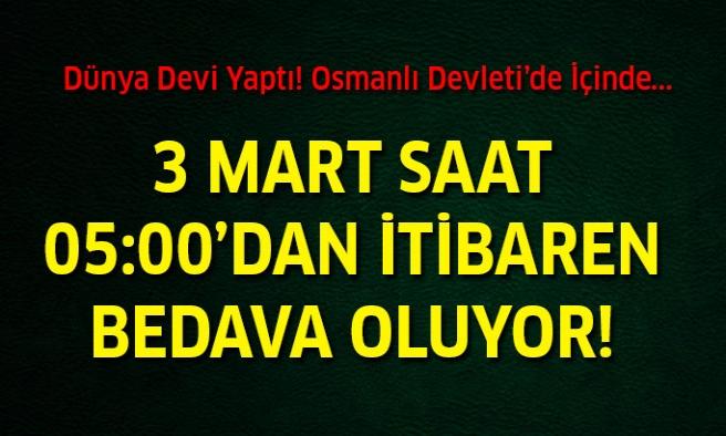 Dünya Devi Yaptı! 3 Mart'tan İtibaren Bedava.