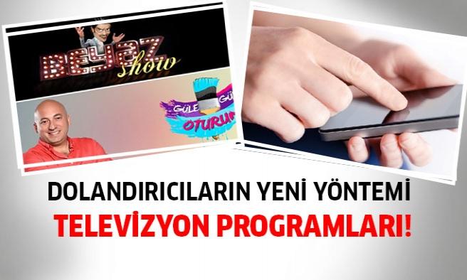 Dolandırıcılıkta Yeni Dönem: Televizyon Programları!