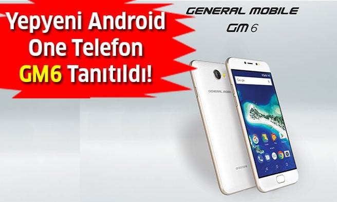 General Mobile'den Yepyeni Android One GM6 Tanıtıldı!