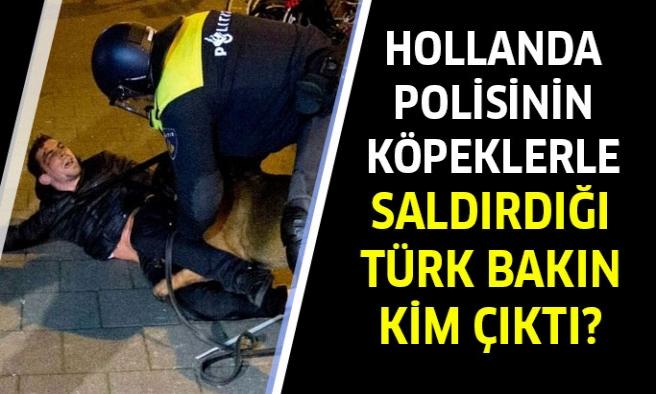 Hollanda polisinin saldırdığı Türk konuştu!