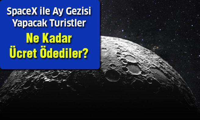 Spacex İle Ay Gezisi Yapacak Olan Turistler Ne Kadar Ücret Ödedi?