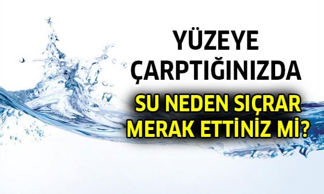 Suyun Neden Sıçradığını Hiç Merak Ettiniz Mi?
