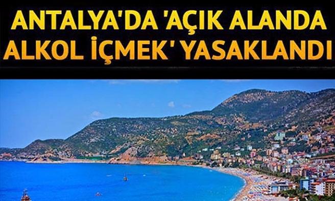 Antalya'da 'açık alanda alkol yasaklandı