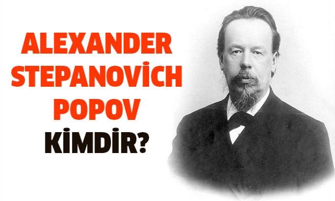 Alexander Stepanovich Popov Kimdir?