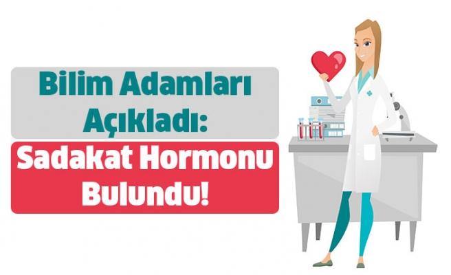 Bilim Adamları Açıkladı: Sadakat Hormonu Bulundu!