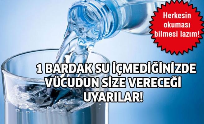 Her gün en az 1 bardak su içmediğinizde vücudun size vereceği uyarılar!