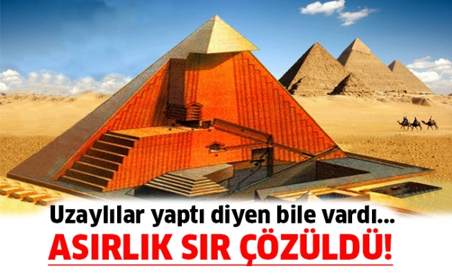 Piramitlerin gizemi çözüldü!