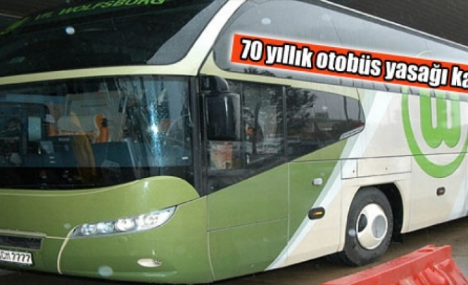 70 yıllık otobüs yasağı kaldırıldı