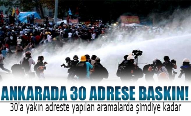 Ankara'da 30 adrese baskın!
