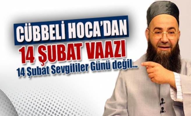 Cübbeli Ahmet Hoca'dan 14 Şubat vaazı