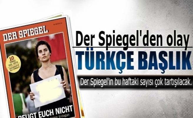 Der Spiegel'den olay Türkçe başlık