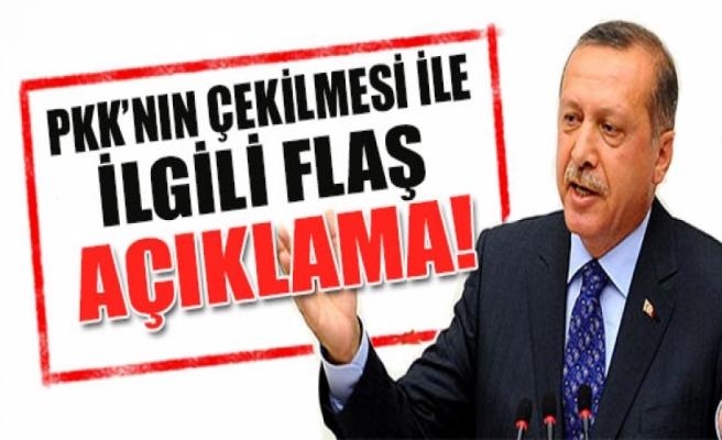Erdoğan'dan PKK'nın çekilmesiyle ilgili flaş açıklama...