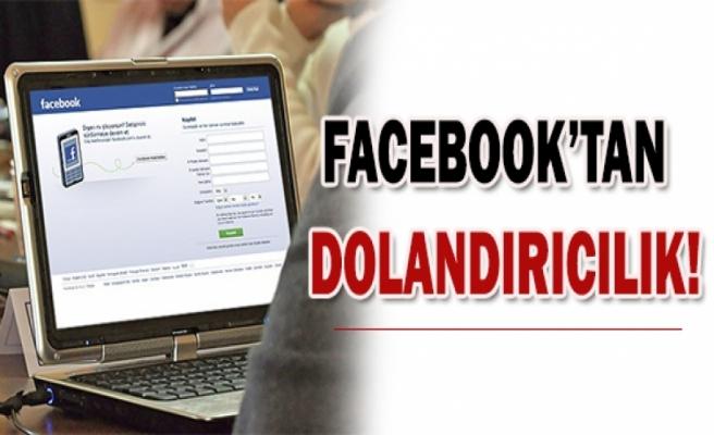 Facebook'tan dolandırıcılık