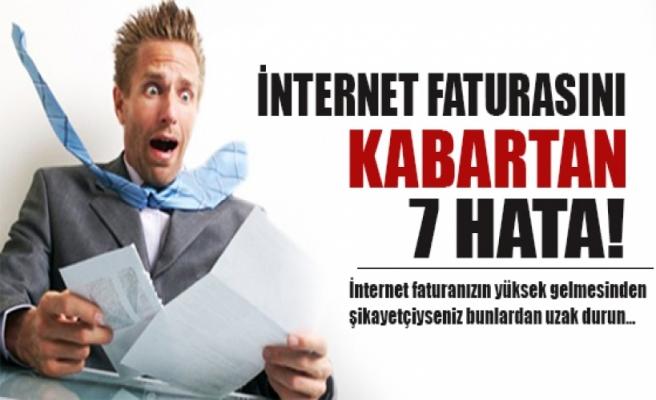 İnternet faturasını kabartan 7 hata