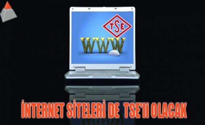 İnternet siteleri de TSE'li olacak