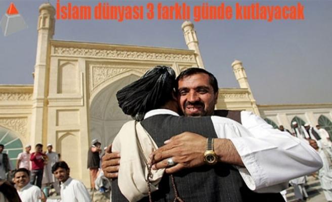 İslam dünyası 3 farklıgünde kutlayacak