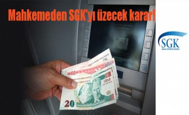 Mahkemeden SGK'yı üzecek karar!