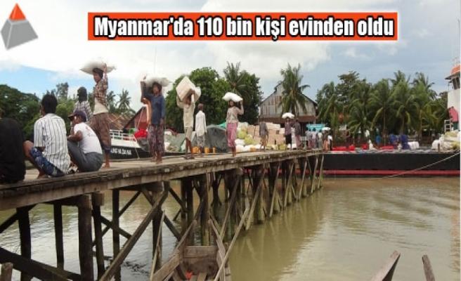 Myanmar'da 110 bin kişi evinden oldu