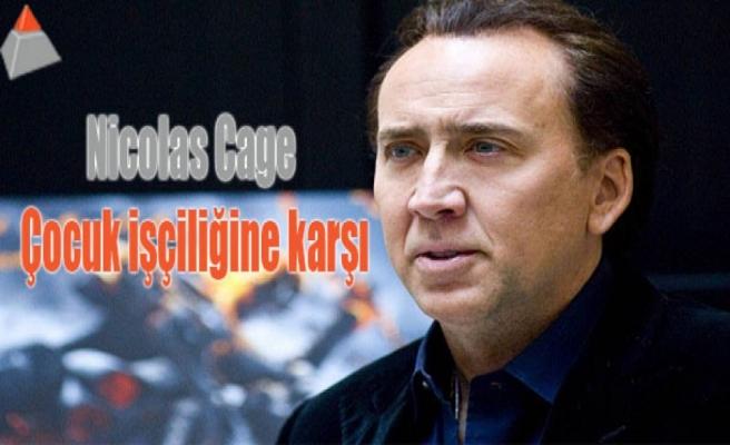 Nicolas Cage çocuk işçiliğine karşı