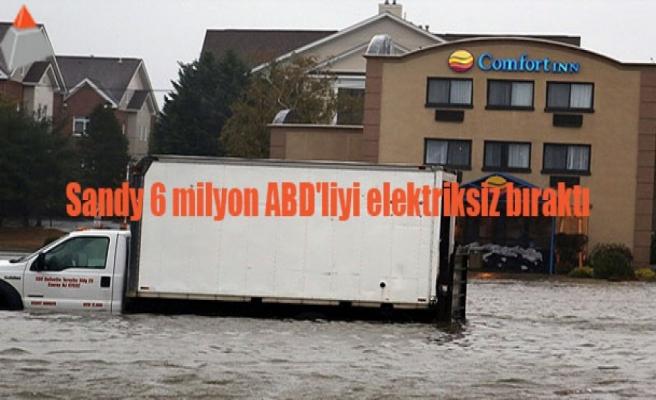 Sandy 6 milyon ABD'liyi elektriksiz bıraktı