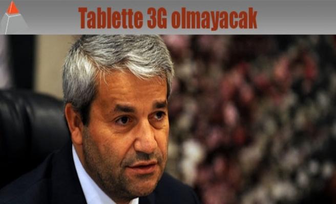 Tablette 3G olmayacak